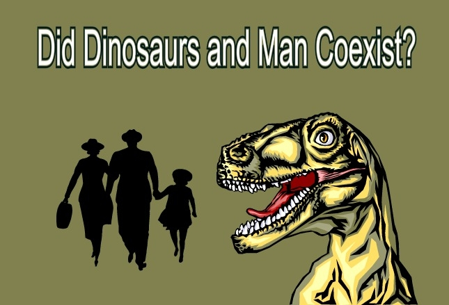 "Did Dinosaurs and Man ""EVER"" Co-Exist?"